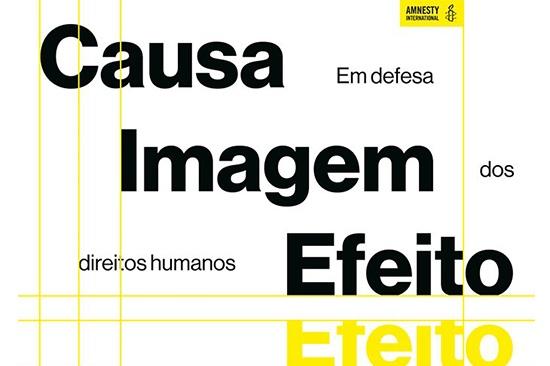 Causa, Imagem, Efeito — Em defesa dos direitos Humanos