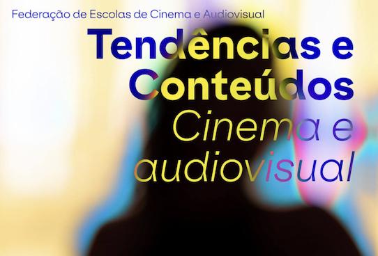 FECA | Tendências e Conteúdos: Cinema e Audiovisual